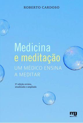 Medicina e Meditação - Um Médico Ensina a Meditar - 3ª Ed. - 2011 - Cardoso,Roberto pdf epub