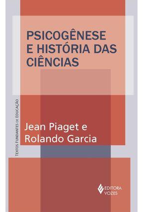 Psicogênese e História Das Ciências - Piaget,Jean García,Rolando pdf epub