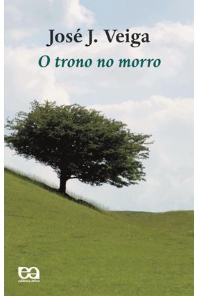 O Trono No Morro - Col. Boa Prosa - Veiga,José J. pdf epub