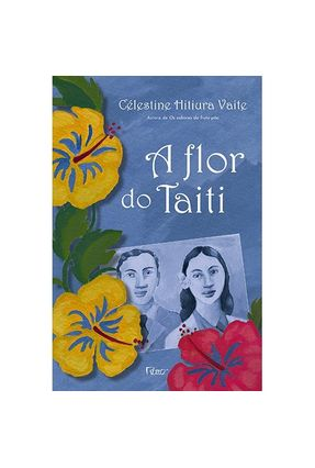 Edição antiga - A Flor do Taiti - Vaite,Célestine Hitiura pdf epub