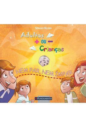 Adultos Mais Ou Menos Crianças - Nem Par, Nem Ímpar - Klein,Sergio | Tagrny.org