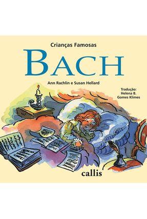 Criancas Famosas - Bach - Nova Ortografia - Rachlin,Ann | Tagrny.org