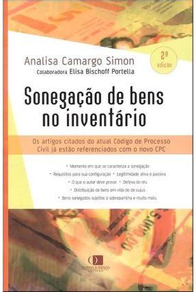 Sonegação de Bens No Inventário - 2ª Ed. - Simon,Analisa Camargo | Hoshan.org