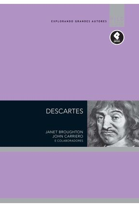 Descartes - Col. Explorando Grandes Autores - Broughton,Janet | Hoshan.org