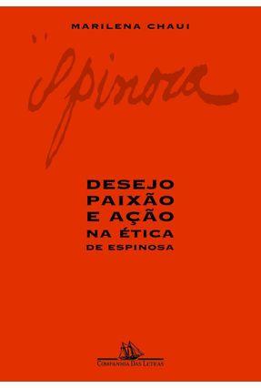 Desejo, Paixão e Ação Na Ética de Espinosa - Chaui,Marilena pdf epub