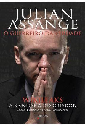 Julian Assange - o Guerreiro da Verdade - Guichaoua,Valerie Radermecker,Sophie | Nisrs.org