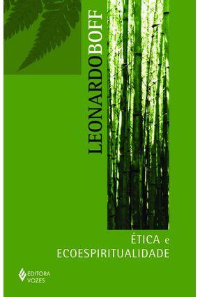 Ética e Eco-espiritualidade - Boff,Leonardo   Hoshan.org