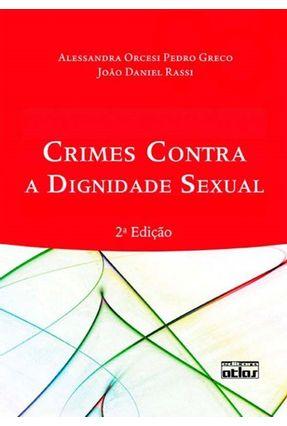 Crimes Contra A Dignidade Sexual - 2ª Ed. - Greco,Alessandra Orcesi Pedro Rassi,João Daniel | Hoshan.org