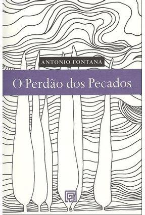 Edição antiga - O Perdão Dos Pecados - Fontana,Antonio pdf epub