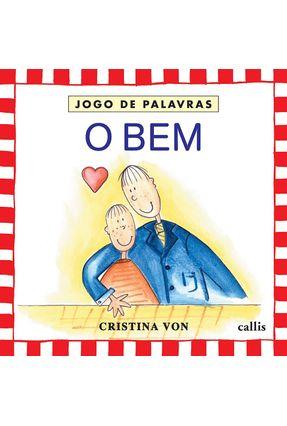 O Bem - Jogo de Palavras - Von,Cristina | Hoshan.org