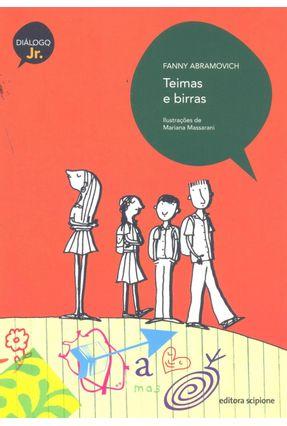Teimas e Birras - Col. Diálogo Júnior - Abramovich,Fanny   Nisrs.org
