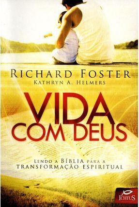 Vida Com Deus - Lendo a Bíblia Para a Transformação Espiritual - Foster,Richard pdf epub