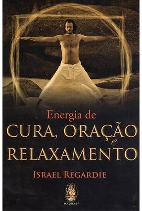 Energia de Cura, Oração e Relaxamento - Regardie,Israel   Nisrs.org