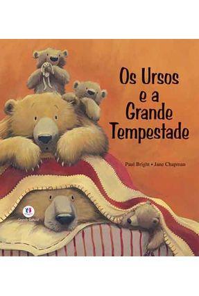 Os Ursos e a Grande Tempestade - Bright,Paul Chapman,Jane | Nisrs.org