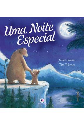 Uma Noite Especial - Conforme a Nova Ortografia da Língua Portuguesa - Groom,Juliet Warnes,Tim | Hoshan.org