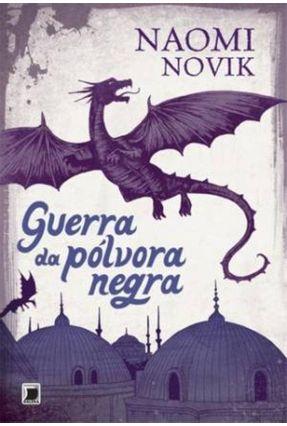 Temereire - Vol. 3 - a Guerra da Pólvora Negra - Novik,Naomi | Hoshan.org