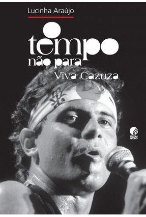 O Tempo Não Para - Viva Cazuza - Araujo,Lucinha   Tagrny.org