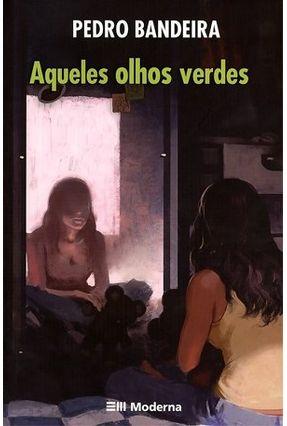 Aqueles Olhos Verdes - Série Paixão Sem Fim - Bandeira,Pedro pdf epub