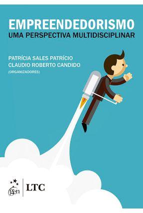 Empreendedorismo - Uma Perspectiva Multidisciplinar - CANDIDO,Claudio Roberto Patrício ,Patricia Sales   Hoshan.org