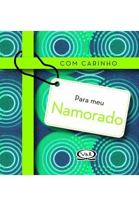 Para Meu Namorado - Col. Com Carinho - 2ª Ed. 2010 - Roberts,Linda   Tagrny.org