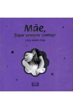 Mãe, Fique Sempre Comigo - Col. Pequenos Grandes Presentes - Riba,Lidia Maria | Tagrny.org