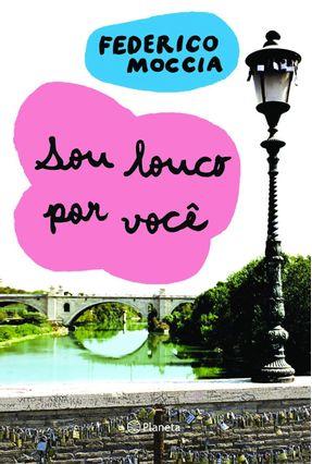 Sou Louco Por Você - Federico,Moccia pdf epub
