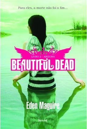 Arizona - Livro 2 - Beautiful Dead - Maguire,Eden | Hoshan.org