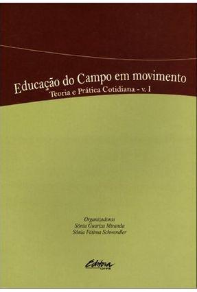 Educação do Campo Em Movimento - Teoria e Prática Cotidiana - Vol. I - Guariza Miranda,Sônia | Tagrny.org