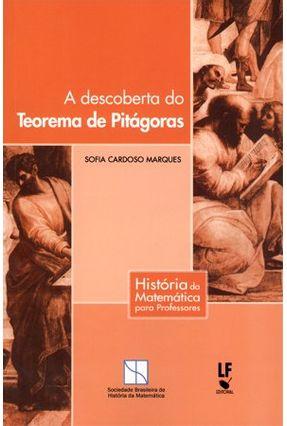 A Descoberta do Teorema de Pitágoras - Col. História da Matemática Para Professores - Cardoso Marques,Sofia | Hoshan.org