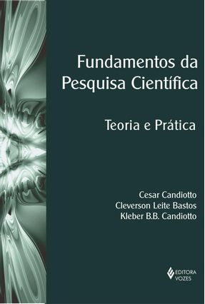 Fundamentos da Pesquisa Científica - Teoria e Prática - Candiotto,Cesar | Tagrny.org