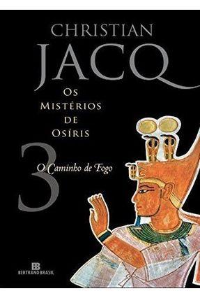 Os Mistérios de Osíris - o Caminho de Fogo - Vol.3 - Jacq,Christian pdf epub