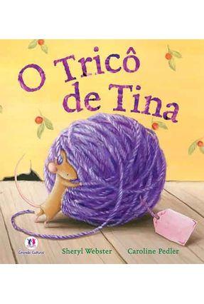 O Tricô de Tina - Nova Ortografia - Webster,Sheryl | Nisrs.org