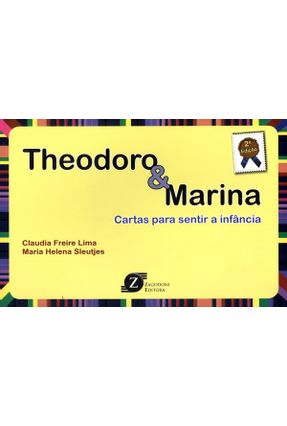 Theodoro  & Marina - Cartas Para Sentir a Infância - 2ª Ed. - Lima,Claudia Freire pdf epub