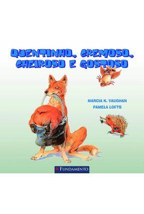 Quentinho, Cremoso, Cheiroso e Gostoso - Vaughan,Marcia K. | Tagrny.org