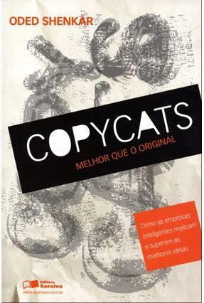 Copycats - Melhor Que o Original - Shenkar,Oded   Nisrs.org