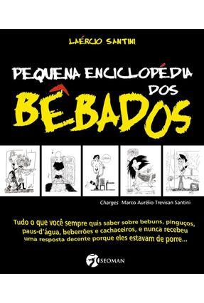 Pequena Enciclopédia Dos Bêbados - Santini,Laércio | Tagrny.org