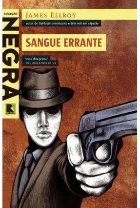Sangue Errante - Col. Negra - Ellroy,James   Tagrny.org