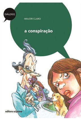 Edição antiga - A Conspiração - Col. Diálogo - 2ª Ed. - 2011 - Claro,Majori pdf epub