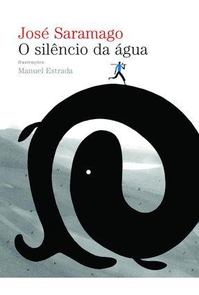 O Silêncio da Água - Saramago,José | Hoshan.org