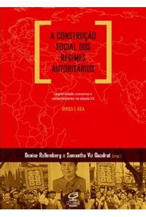 A Construção Social Dos Regimes Autoritarios - África e Ásia - Nova Ortografia - Rollemberg ,Denise Viz Quadrat,Samantha | Hoshan.org