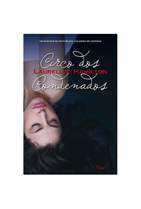 Circo Dos Condenados - Hamilton,Laurell K. | Hoshan.org