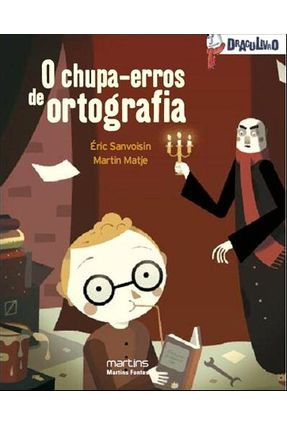 O Chupa-erros de Ortografia - Sanvoisin,Eric   Nisrs.org