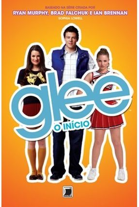 Glee - o Inicio - Lowell,Sophia | Tagrny.org
