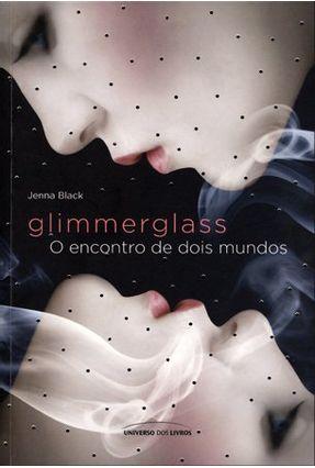 Glimmerglass - o Encontro de Dois Mundos - Black,Jenna | Hoshan.org