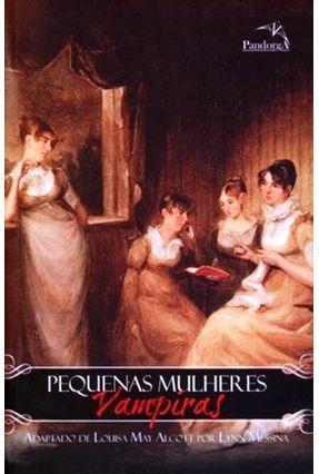 Pequenas Mulheres Vampiras - Messina,Lynn Alcott,Louisa May pdf epub