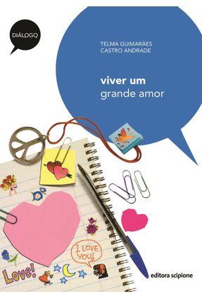Viver Um Grande Amor - Col. Diálogo - 3ª Ed. 2011 - Andrade,Telma Guimarães Castro pdf epub