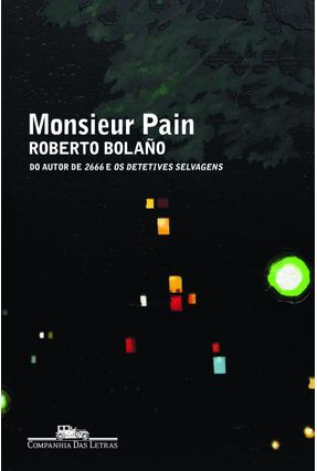 Monsieur Pain - Bolaño,Roberto | Tagrny.org