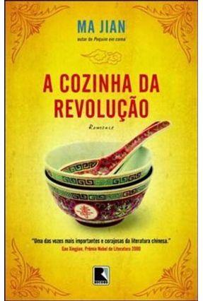 A Cozinha da Revolução - Jian,Ma | Hoshan.org