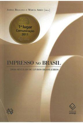 Impresso No Brasil - Dois Séculos de Livros Brasileiros - Braganca,Anibal Abreu,Marcia pdf epub
