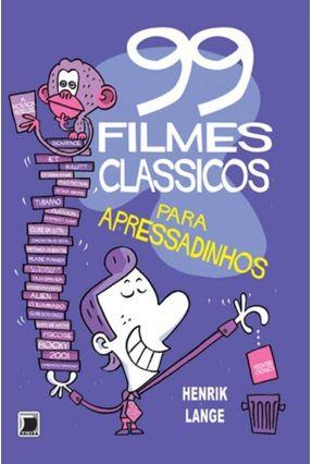 99 Filmes Clássicos Para Apressadinhos - Lange,Henrik Wengelewski,Thomas pdf epub
